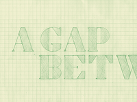 A Gap Between logo typeface