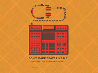 Don't Make Beats Like Me (book cover design) illustrations 2d illustrations drum machine akai mpc kaoss pad music producer colorcubic tiled pattern helix cord headphones book cover graphic design