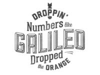 Droppin' Numbers Like Galileo Dropped The Orange