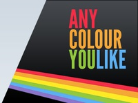 Any Colour You LIke