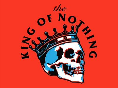 King of nothing poster art illustration digital vector art illustrator graphic design skull design illustration