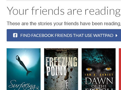 Wattpad Discover Concept  - What your Friends are Reading design ui discovery facebook