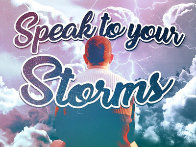 Speak to Your Storms