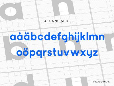 So Sans Serif - WIP font sans serif totte sans