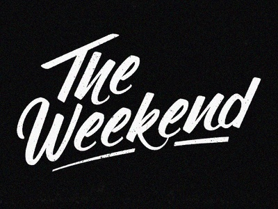 The Weekend handdone type typography hand-lettering lettering handlettering