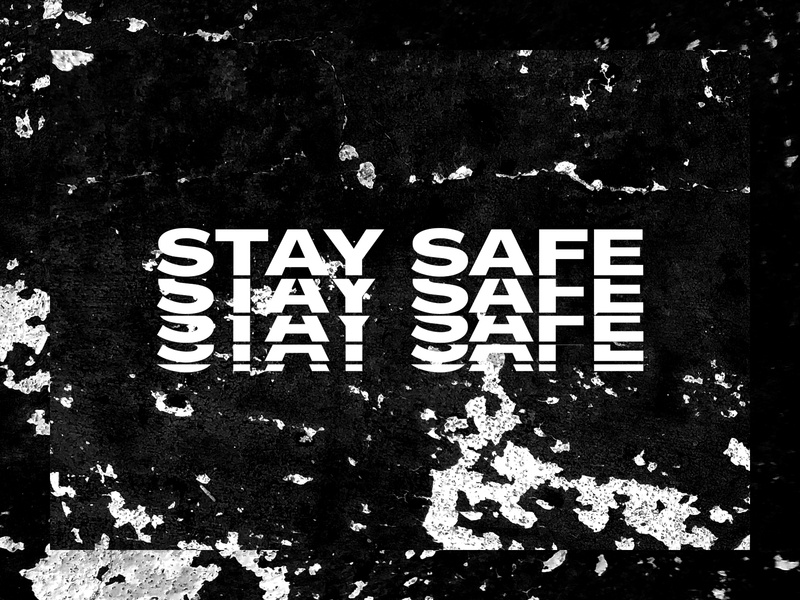 Stay Safe safety stay safe coronavirus white black black and white texture grit brutalist design brutalism brutalist graphic design typography type photography lettering editorial design