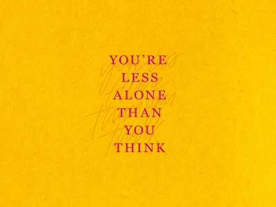 You're less alone than you think design type art handlettering lettering typography graphic design