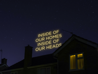 Inside of our homes, inside of our heads art type typography graphic design