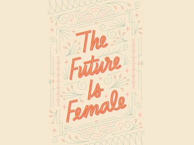 The Future Is Female cream green pink orange earth tones filigree hand lettering art deco lettering female is future
