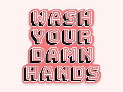 PSA - Wash Your Damn Hands, people! coronavirus sticker
