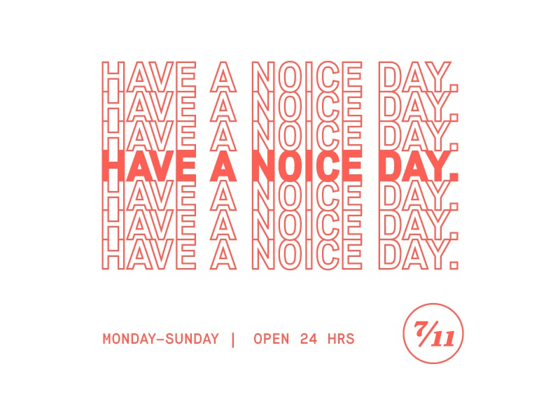 Have a noice day