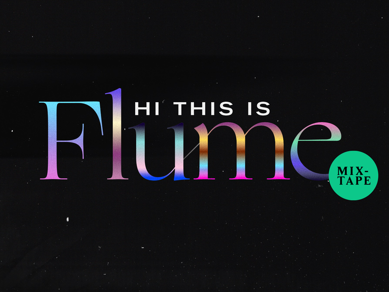 Hi This Is Flume (Mixtape) music design gradient 90s retro typography type texture vector