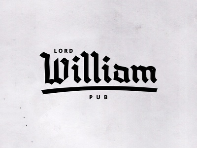 Unsolicited logos #2 — Lord William Pub type typography hand lettering lettering logo calligraphy blackletter branding