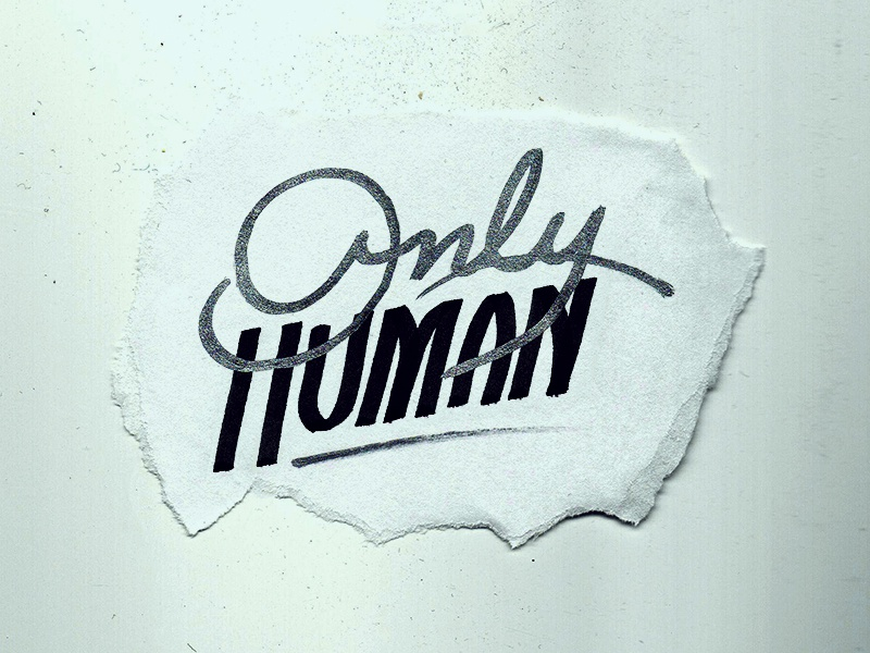 You're only human typography type logo lettering hand lettering