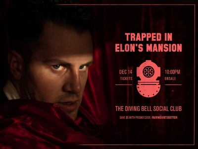 Trapped in Elon's Mansion — Play Banner 2 poster art graphic design visual design typography creative direction art direction photography theatre play banner poster