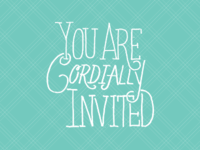 You are invited, cordially.