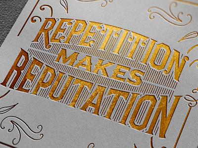 Repetion Makes Eeputation handmade custom type design type custom calligraphy lettering typography