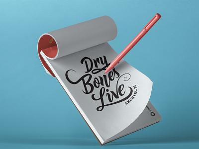 Dry Bones Live vector illustration hand lettering handmade script custom type design custom calligraphy lettering typography