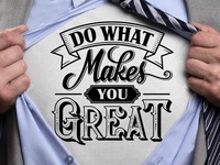 Do What Makes you Great