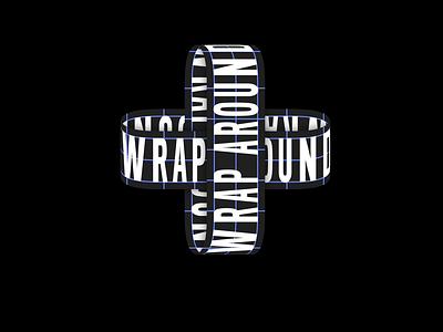 Wrap Around typedesign type art type typogaphy motion motion animation motion graphics motion art motion design