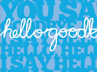hellogoodbye beatles poster script blue
