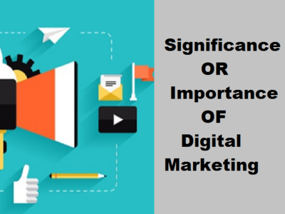 Significance Or Importance Of Digital Marketing Ppt And Pdf Also