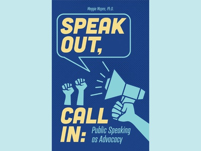 """Speak Out, Call In: Public Speaking as Advocacy"" Textbook Cover"
