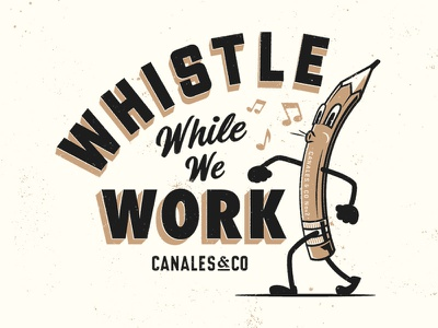 Whistle While We Work pencil texture typography branding illustration