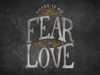 There Is No Fear In Love Version 2