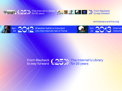 Internet Archive turns 25 - campaign branding and art direction dynamic logo hero image campaign branding anniversary brand identity non profit