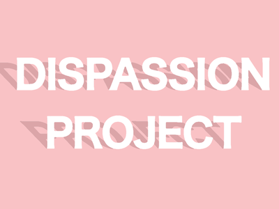 DISPASSION PROJECT passion project msaed type