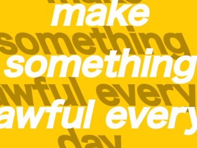 make something awful every day msaed