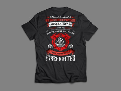 if cannot be inherited nor can it ever be purchased t shirt art illustrator cc tshirt design illustrator custom t shirt graphic design tshirt firefighters t shirt firefighter merchandise t shirt design t shirt