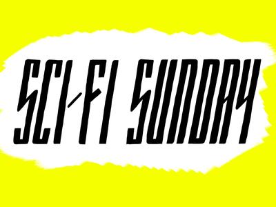 Sci-Fi Sunday yellow scifi custom typeface hand lettering hand type custom type handlettering typography