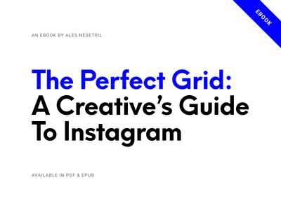 The Perfect Grid: A Creative's Guide To Instagram [eBook] ales nesetril how-to guide creative guide self-promotion pdf ebook book instagram ebook ebook instagram the perfect grid