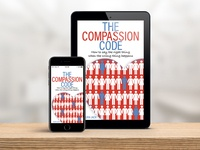The Compassion Code Digital Cover digital graphic designer graphic design book cover design book book cover ipad phone kindle