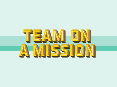 Mural Series: Team on a Mission bold letters font handpainted text typography block 3d graphic design type design type design series mural