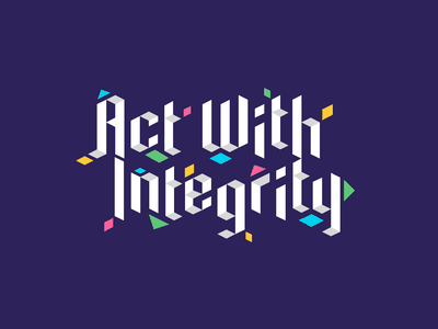 Mural Series: Act With Integrity isometric origami series text type design modern vector design graphic design geometric typography custom type mural