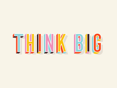 Mural Series: Think Big block series text 3d colorful color graphic design typography design type mural