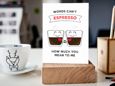 Words Can't Espresso How Much You Mean To Me