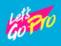 Let's Go Pro