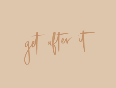 Get After It calligraphy procreate nebraska type typography lettering minimal illustrator illustration design
