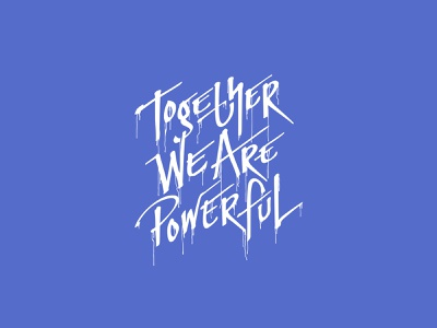 Together We Are Powerful tshirt design apparel shirtdesign lettering logotype custom lettering