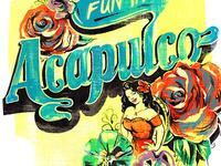 Fun in Acapulco ~ handlettering