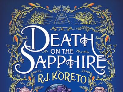 Death on the Sapphire / Book Cover art mystery florishes vintage edwardian typography hand-lettering lettering book art illustration book design book cover