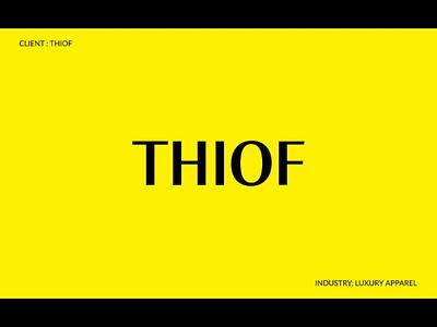 THIOF- LUXURY APPAREL luxury portfolio new logos logofolio graphic design apparel creative branding behance