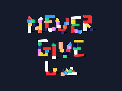 Never Give U..... art direction illustrator branding color vector illustration