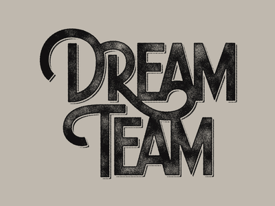 D.R.E.A.M. Team monoline texture design team dream lettering hand lettering