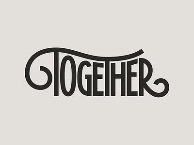 Together logotype swash ligature type typography monoline lettering hand lettering