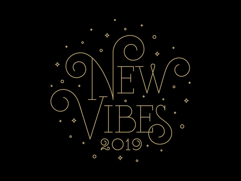 New Vibes stars happy new year 2019 new vibes serifs swash monoline type typography lettering
